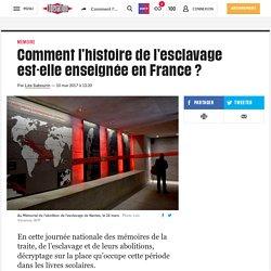 Comment l'histoire de l'esclavage est-elle enseignée en France ?