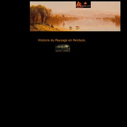 Histoire du Paysage en peinture,Analyse,Histoire et evolution selon les styles les peintres et les mouvements