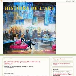 HISTOIRE DE L'ART 3eme année: LE XX°S CHAPITRE 38 : L'EXPRESSIONNISME ABSTRAIT