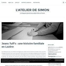 Jeans Tuff's : une histoire familiale en Lozère – L'atelier de Simon