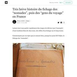 """Très brève histoire du fichage des """"nomades"""", puis des """"gens du voyage"""" en France"""