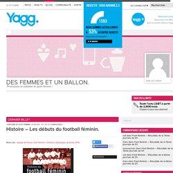 Histoire – Les débuts du football féminin.