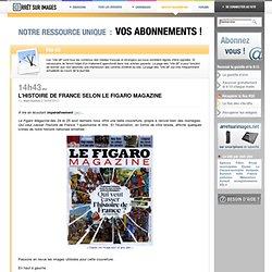 Arret sur Image : L'histoire de france selon le figaro magazine