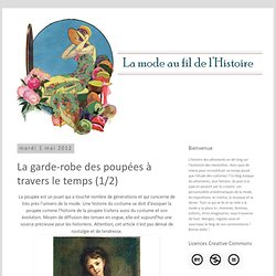 La mode au fil de l'histoire: La garde-robe des poupées à travers le temps (1/2)