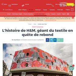 L'histoire de H&M, géant du textile en quête de rebond