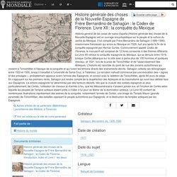 Histoire générale des choses de la Nouvelle-Espagne de Frère Bernardino de Sahagún : le Codex de Florence. Livre XII : la conquête du Mexique