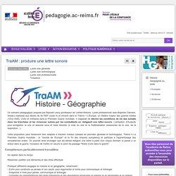 Enseigner : Histoire Géographie lycée - TraAM : produire une lettre sonore