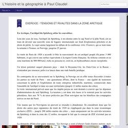 L'histoire et la géographie à Paul Claudel: EXERCICE / TENSIONS ET RIVALITES DANS LA ZONE ARCTIQUE