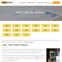 Histoire de Google - Google, sa vie, son oeuvre...