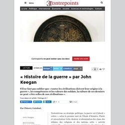 «Histoire de la guerre» par John Keegan