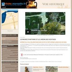 Le musée d'histoire et le jardin des vestiges - La voie historique de Marseille : du Musée d'Histoire au MuCEM et au Fort Saint-Jean