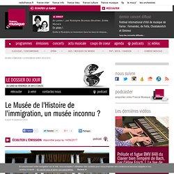 Francemusique.fr - Le Musée de l'Histoire de l'immigration, un musée inconnu ?