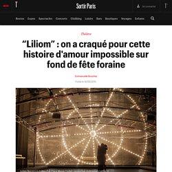 """""""Liliom"""" : on a craqué pour cette histoire d'amour impossible sur fond de fête foraine - Sortir"""
