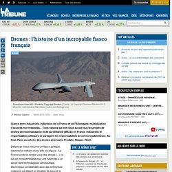 Drones : l'histoire d'un incroyable fiasco français