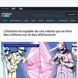 L'histoire incroyable de ces robots qui se font des millions sur le dos d'Ethereum