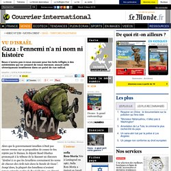 Gaza : l'ennemi n'a ni nom ni histoire