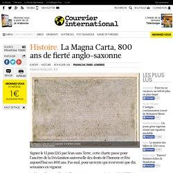 HISTOIRE. La Magna Carta, 800 ans de fierté anglo-saxonne