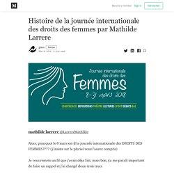 Histoire de la journée internationale des droits des femmes par Mathilde Larrere