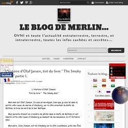 L'histoire d'Olaf Jansen, tiré du livre ' The Smoky God ' partie 1. - Le blog de Merlin...