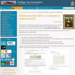 Histoire des Arts 2015 : La Joconde et le Nombre d'Or - Collège Les Amandiers