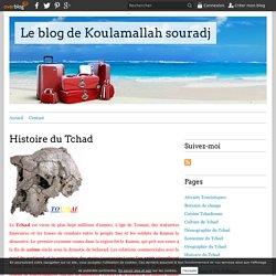 Histoire du Tchad - Le blog de Koulamallah souradj