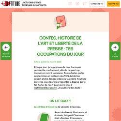 Contes, histoire de l'art et liberté de la presse: tes occupations du jour
