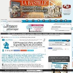 Lieux d'histoire. Café Procope à Paris, créé en 1686, ouvert en 1689. Café littéraire. Voltaire, Rousseau. Histoire, magazine et patrimoine