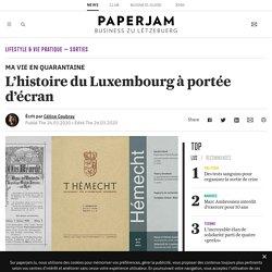 L'histoire du Luxembourg à portée d'écran