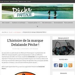 L'histoire de la marque Delalande Pêche !