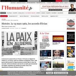Histoire. Le 19 mars 1962, les accords d'Evian
