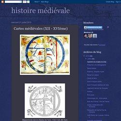histoire médiévale: Cartes médiévales (XII - XVIème)