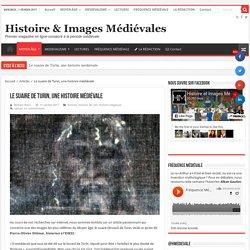 Le suaire de Turin, une histoire médiévale – Histoire & Images Médiévales