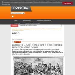[À l'origine] De la variole en 1796 au Covid-19 en 2020, l'histoire du vaccin et d'une méfiance populaire