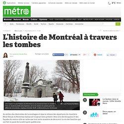 L'histoire de Montréal à travers les tombes