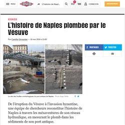 L'histoire de Naples plombée par le Vésuve