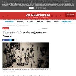 L'histoire de la traite négrière en France - Ça m'intéresse