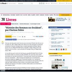"""""""Histoire des femmes en Occident"""", par Clarisse Fabre"""