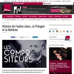 Histoire de l'opéra slave...la Pologne et la Bohème