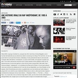 Une histoire orale du rap indépendant, de 1995 à 2003