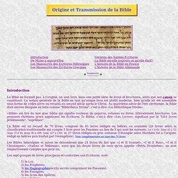 HISTOIRE DE L'ORIGINE ET DE LA TRANSMISSION DE LA BIBLE