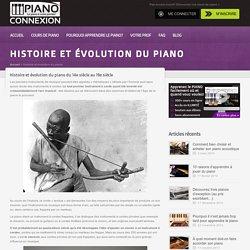L'histoire, origines et évolution du piano du 14e au 20e siècle