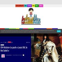 CM-Histoire-Le pack «Louis XIV, le Roi Soleil»