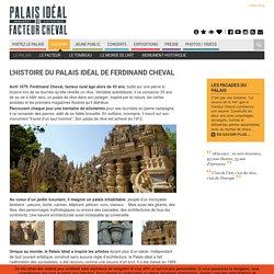 L'histoire du Palais Idéal de Ferdinand Cheval