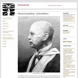 Histoire du paludisme – Sir Ronald Ross