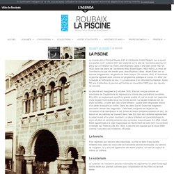 Histoire de la Piscine de Roubaix - Musée de La Piscine de Roubaix