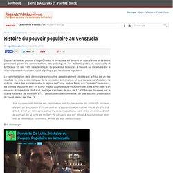 Regards sur le Venezuela » Voyage au coeur du pays de Chavez, du pétrole et du socialisme du XXIème siècle » Histoire du pouvoir populaire au Venezuela