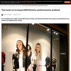 Tout savoir sur la marque H&M (histoire, positionnement, produits)