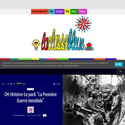 """CM-Histoire-Le pack """"La Première Guerre mondiale"""""""