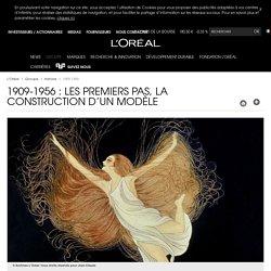 Histoire L'Oréal : 1909-1956, premiers pas, la construction d'un modèle-L'Oréal Groupe