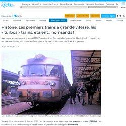 """Histoire. Les premiers trains à grande vitesse, les """"turbos"""" trains, étaient... normands !"""
